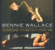 Bennie Wallace: Someone To Watch Over Me - CD