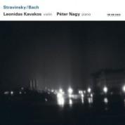 Leonidas Kavakos, Péter Nagy: Stravinsky / Bach - CD