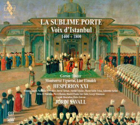 Gürsoy Dinçer, Lior Elmaleh, Montserrat Figueras, Hespèrion XXI, Jordi Savall: La Sublime Porte - The Voice of Istanbul (1400-1800) - SACD