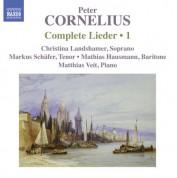 Mathias Hausmann, Christina Landshamer, Markus Schafer: Cornelius: Complete Lieder, Vol. 1 - CD