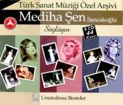 Mediha Şen Sancakoğlu: Unutulmaz Besteler - CD