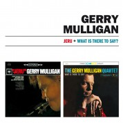 Gerry Mulligan: Jeru + What Is There To Say? - CD