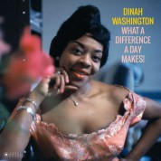 Dinah Washington: What A Difference A Day Makes! - Plak