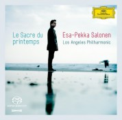 Esa-Pekka Salonen, Los Angeles Philharmonic Orchestra: Stravinsky/Mussorgsky/ Bartók: Le Sacre du Printemps/ A Night on the Bare Mountain/ The Miraculous Mandarin - SACD
