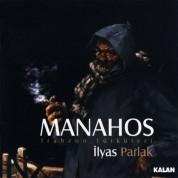 İlyas Parlak: Manahos - CD