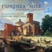 Stefano Bagliano, Collegium Pro Musica: Fiorenza, Mele: Recorder Concertos - CD