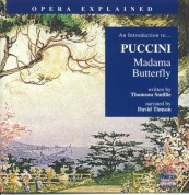 Opera Explained: Puccini - Madama Butterfly - CD