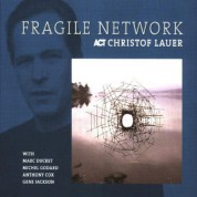 Christof Lauer: Fragile Network - CD