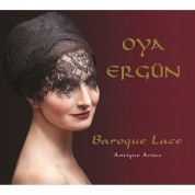 Oya Ergün: Baroque Lace / Antique Arias - CD