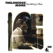 Thelonious Monk: Something In Blue - Plak