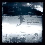 Marcin Wasilewski, Slawomir Kurkiewicz, Michal Miskiewicz: Faithful - CD