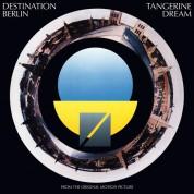 Tangerine Dream: Destination Berlin (From The Original Motion Picture) - Plak