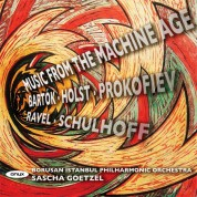Borusan Istanbul Philharmonic Orchestra, Sascha Goetzel: Music From The Machine Age - CD