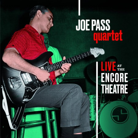 Joe Pass: Quartet - Live At Encore Theatre + 3 Bonus Tracks! - CD