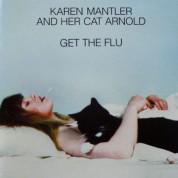 Karen Mantler And Her Cat Arnold: Get The Flu - Plak