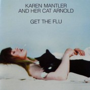 Karen Mantler And Her Cat Arnold: Get The Flu - Plak