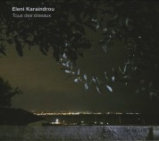 Eleni Karaindrou: Tous Des Oiseaux - CD