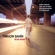 Timuçin Şahin: Slick Road - CD
