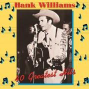 Hank Williams: 40 Greatest Hits - Plak