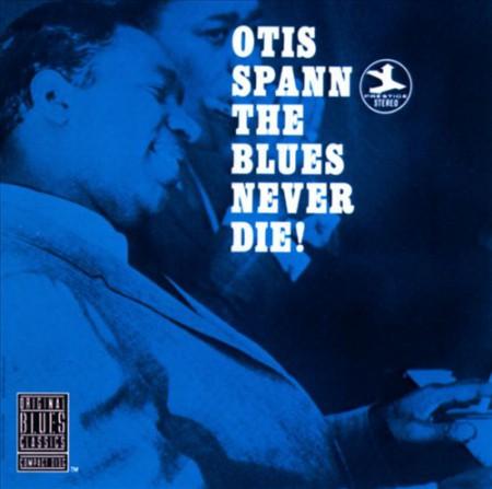 Otis Spann: The Blues Never Die! - CD