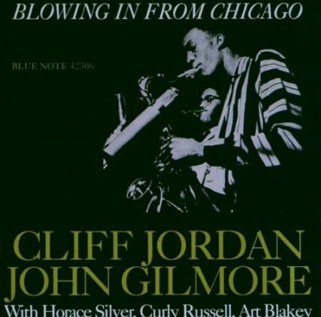 Clifford Jordan, John Gilmore: Blowing in from Chicago - CD