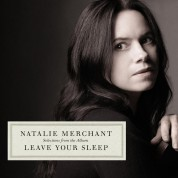 Natalie Merchant: Leave Your Sleep - CD