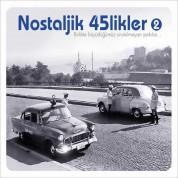 Çeşitli Sanatçılar: Nostaljik 45'likler 2 - CD