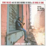 Bennie Wallace, The Blues Ensemble of Biloxi, The Wings Of Song: Sweeping Through the City - Plak