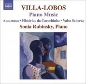 Sonia Rubinsky: Villa-Lobos, H.: Piano Music, Vol. 7  - Amazonas / Historias Da Carochinha / Valsa Scherzo - CD