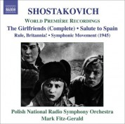 Polish National Radio Symphony Orchestra: Shostakovich: Girl Friends / Rule, Britannia / Salute To Spain - CD