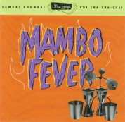Çeşitli Sanatçılar: Mambo Fever - Samba! Rhumba! Hot Cha Cha Cha! - CD