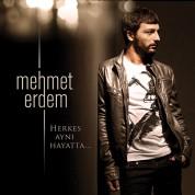 Mehmet Erdem: Herkes Aynı Hayatta - CD