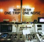 Noir Desir: One Trip One Noise - CD