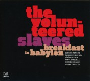 The Volunteered Slaves: Breakfast in Babylon - CD