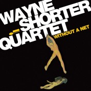 Wayne Shorter Quartet: Without a Net - CD