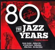 Çeşitli Sanatçılar: The Jazz Years - The Eighties - CD