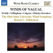 Russel C. Mikkelson: Colgrass: Winds of Nagual / Dvorak: Serenade / Gillingham: No Shadow of Turning - CD