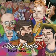 Ahmet Beyler: Hayat Nerde - CD