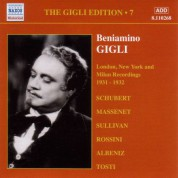 Gigli, Beniamino: Gigli Edition, Vol.  7: London, New York and Milan Recordings (1931-1932) - CD