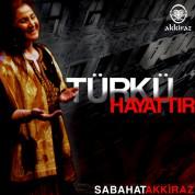 Sabahat Akkiraz: Türkü Hayattır - CD