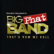 Gordon Goodwin: That's How We Roll - CD