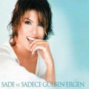 Gülben Ergen: Sade ve Sadece - CD