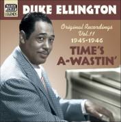 Duke Ellington: Ellington, Duke: Time's A-Wastin' (1945-1946) - CD