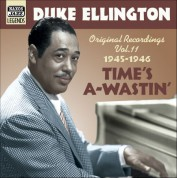 Duke Ellington: Ellington, Duke: Time's A-Wastin' (1945-1946) - CD