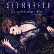 Işın Karaca: Ey Aşkın Güzel Kızı - CD