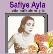 Safiye Ayla: Çile Bülbülüm Çile - Plak