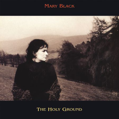 Mary Black: The Holy Ground - Plak