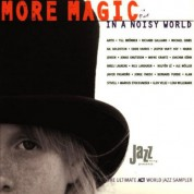 Çeşitli Sanatçılar: More Magic In A Noisy World - The Ultimate Act World Jazz Anthology Vol. 2 - CD