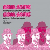 Reinbert de Leeuw: Satie: Early Pianoworks Vol. 2 - Plak