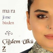 Çiğdem Ülkü: Bizden / Ma Ra - CD